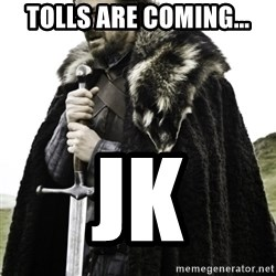 Ned Game Of Thrones - tolls are coming... jk