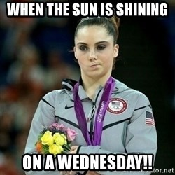 McKayla Maroney Not Impressed - when the sun is shining on a wednesday!!