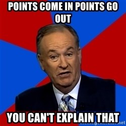 Bill O'Reilly Proves God - Points come in points go out you can't explain that