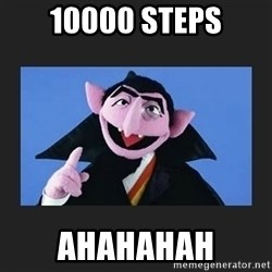 The Count from Sesame Street - 10000 steps ahahahaH