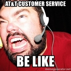 Angry Gamer - aT&T CUStomer service Be like