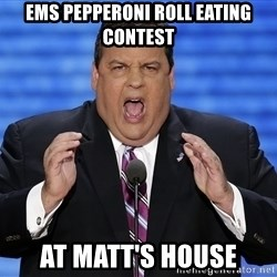 Hungry Chris Christie - EMS Pepperoni roll eating contest at Matt's house