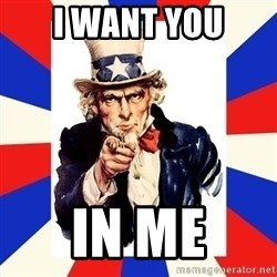 uncle sam i want you - I WANT YOU in me