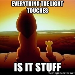 simba mufasa - Everything the light touches is it stuff