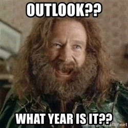 What Year - outlook?? what year is it??