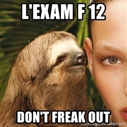 The Rape Sloth - l'exam f 12  don't freak out