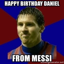 Lionel Messi - Happy birthday Daniel From Messi