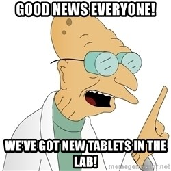 Good News Everyone - Good news everyone! we've got new tablets in the lab!