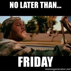 Ice Cube- Today was a Good day - No later than... Friday
