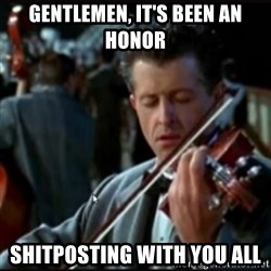 Titanic Band - Gentlemen, it's been an honor shitposting with you all