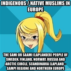 Horney Samus - Indigenous / Native Muslims in Europe The Sami or Saami (Laplander) People of Sweden, Finland, Norway, Russia and Arctic Circle, Scandinavia (Lapland - Sampi Region) and Northern Europe