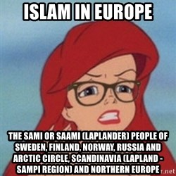 Hipster Ariel - Islam in Europe The Sami or Saami (Laplander) People of Sweden, Finland, Norway, Russia and Arctic Circle, Scandinavia (Lapland - Sampi Region) and Northern Europe
