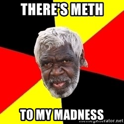 Abo - There's meth to my madness