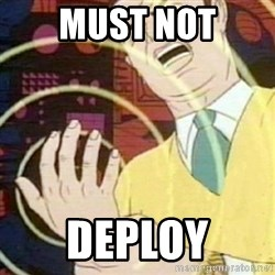 must not fap - Must not Deploy