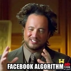Alien guy -  facebook algorithm