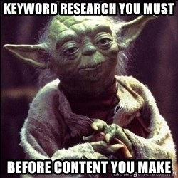 Advice Yoda - KEYWORD RESEARCH YOU MUST BEFORE CONTENT YOU MAKE