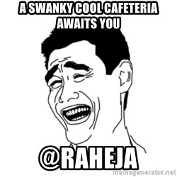 FU*CK THAT GUY - A swanky Cool Cafeteria awaits you @raheja