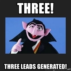 The Count from Sesame Street - three! three leads generated!