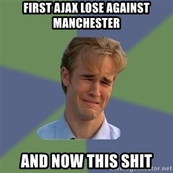 Sad Face Guy - first ajax lose against manchester and now this shit