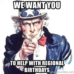 Uncle Sam - WE WANT YOU TO HELP WITH REGIONAL BIRTHDAYS