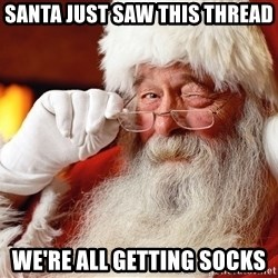 Capitalist Santa - Santa just saw this thread we're all getting socks