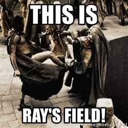 sparta kick - This is Ray's Field!