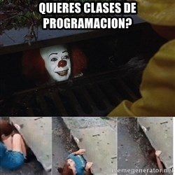 Pennywise in sewer - quieres clases de programacion?