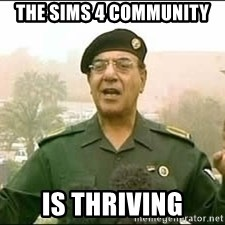Baghdad Bob - THE SIMS 4 COMMUNITY IS THRIVING