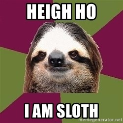 Just-Lazy-Sloth - Heigh ho I am Sloth