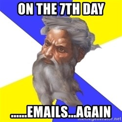 God - On the 7th Day ......emails...again