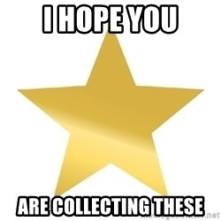 Gold Star Jimmy - I hope you are collecting these