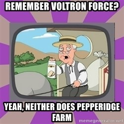 Pepperidge Farm Remembers FG - remember voltron force? yeah, neither does pepperidge farm