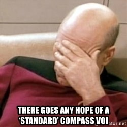 Face Palm -  There goes any hope of a 'standard' Compass VOI