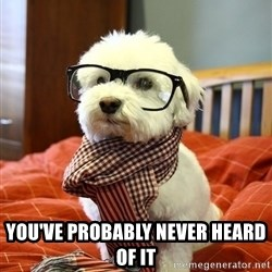 hipster dog -  you've probably never heard of it