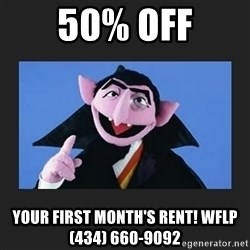 The Count from Sesame Street - 50% OFF your first month's rent! WFLP (434) 660-9092