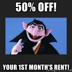The Count from Sesame Street - 50% Off! your 1st month's rent!