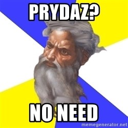 God - Prydaz? No need