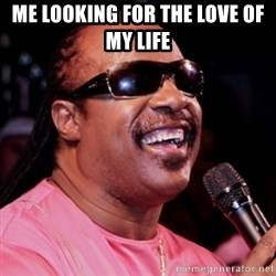 stevie wonder - Me looking for the Love of my life
