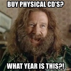 What Year - Buy Physical CD's? What year is this?!