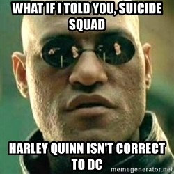 what if i told you matri - What if I told you, suicide squad Harley Quinn isn't correct to DC