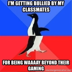 Socially Awkward to Awesome Penguin - I'm getting bullied by my classmates For being waaaay beyond their gaming