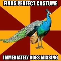 Thespian Peacock - finds Perfect Costume Immediately Goes Missing