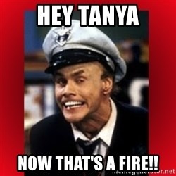 Fire Marshall Bill - Hey tanyA NOw that's a fire!!