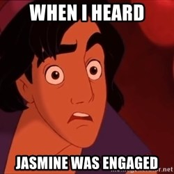 Horrified Aladdin - When I heard Jasmine Was Engaged