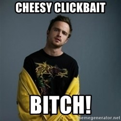 Jesse Pinkman - CHEESY CLICKBAIT BitCh!