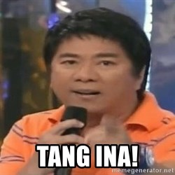willie revillame you dont do that to me -  Tang ina!