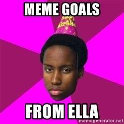 Happy Birthday Black Kid - meme goals from ella
