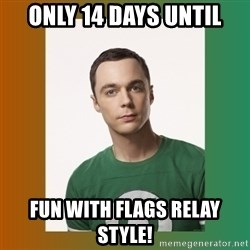 sheldon cooper  - Only 14 days until Fun with flags relay style!