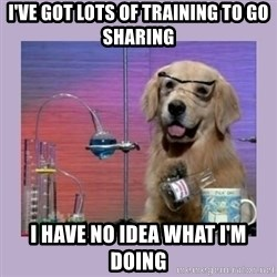Dog Scientist - I've got lots of training to go sharing I have no idea what I'm doing