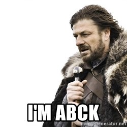 Winter is Coming -  i'm abck